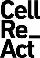 CELL RE_ACT