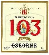 FUNDADA EN 1882 BRANDY DE JEREZ 103 SOLERA OSBORNE