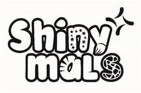 SHINY MALS