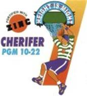 CHERIFER PGM 10-22 FORTIFIED WITH ZINC HEIGHT IS MIGHT C