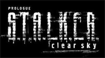 PROLOGUE S.T.A.L.K.E.R. CLEAR SKY
