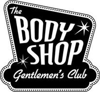 THE BODY SHOP GENTLEMEN'S CLUB