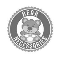 BEAR NECESSARIES