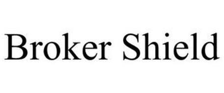 BROKER SHIELD
