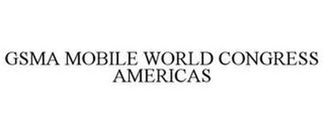 GSMA MOBILE WORLD CONGRESS AMERICAS