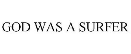 GOD WAS A SURFER