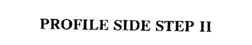 PROFILE SIDE STEP II
