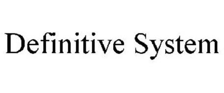 DEFINITIVE SYSTEM