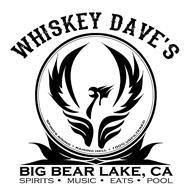 WHISKEY DAVE'S BIG BEAR LAKE, CA SPIRITS · MUSIC · EATS · POOL SPIRITS RISING · RAISING HELL · 100% UNFILTERED