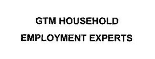 GTM HOUSEHOLD EMPLOYMENT EXPERTS