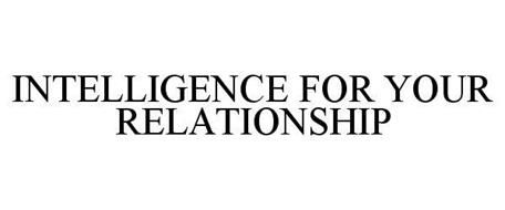 INTELLIGENCE FOR YOUR RELATIONSHIP