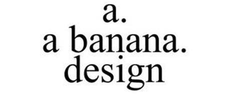A. A BANANA. DESIGN