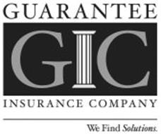 GUARANTEE GIC INSURANCE COMPANY WE FIND SOLUTIONS.