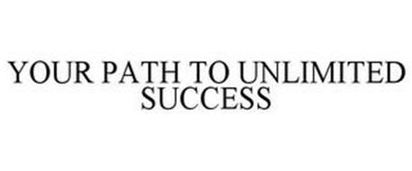 YOUR PATH TO UNLIMITED SUCCESS