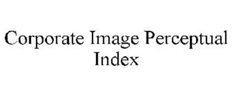CORPORATE IMAGE PERCEPTUAL INDEX