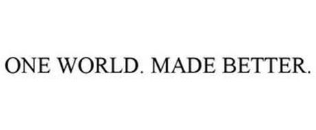 ONE WORLD. MADE BETTER.