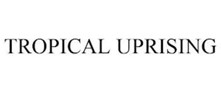 TROPICAL UPRISING