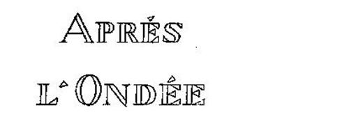 APRES L'ONDEE