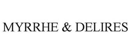 MYRRHE & DELIRES