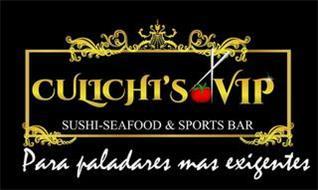CULICHI'S VIP SUSHI-SEAFOOD & SPORTS BAR PARA PALADARES MAS EXIGENTES