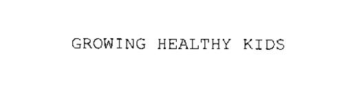 GROWING HEALTHY KIDS