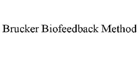 BRUCKER BIOFEEDBACK METHOD