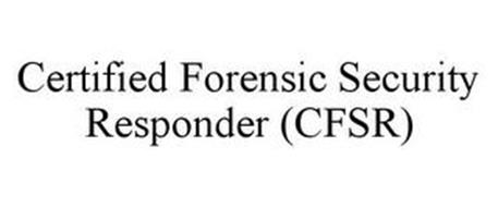 CERTIFIED FORENSIC SECURITY RESPONDER CFSR
