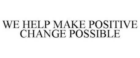 WE HELP MAKE POSITIVE CHANGE POSSIBLE