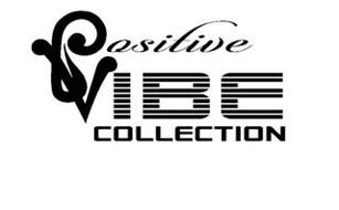 POSITIVE VIBE COLLECTION