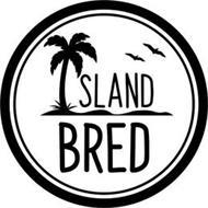 ISLAND BRED
