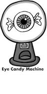 EYE CANDY MACHINE