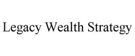 LEGACY WEALTH STRATEGY
