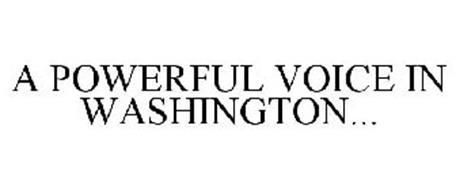 A POWERFUL VOICE IN WASHINGTON...