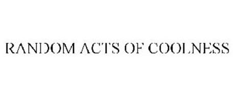 RANDOM ACTS OF COOLNESS