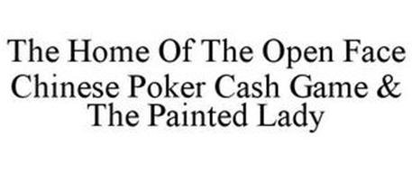 THE HOME OF THE OPEN FACE CHINESE POKER CASH GAME & THE PAINTED LADY