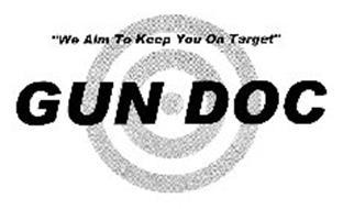 "GUN DOC ""WE AIM TO KEEP YOU ON TARGET"""