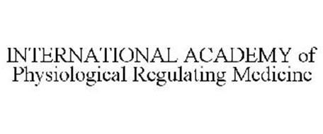 INTERNATIONAL ACADEMY OF PHYSIOLOGICAL REGULATING MEDICINE