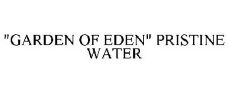 """GARDEN OF EDEN"" PRISTINE WATER"