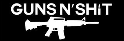 GUNS N' SHIT