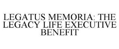 LEGATUS MEMORIA THE LEGACY LIFE EXECUTIVE BENEFIT