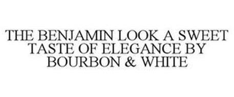 THE BENJAMIN LOOK A SWEET TASTE OF ELEGANCE BY BOURBON & WHITE
