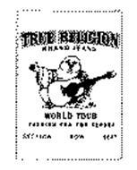 TRUE RELIGION BRAND JEANS WORLD TOUR FASHION FOR THE SENSES SECTION ROW SEAT