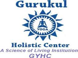 GURUKUL YOGA HOLISTIC CENTER A SCIENCE OF LIVING INSTITUTION GYHC