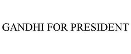 GANDHI FOR PRESIDENT