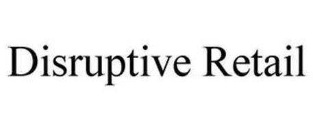 DISRUPTIVE RETAIL