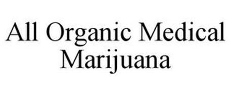 ALL ORGANIC MEDICAL MARIJUANA