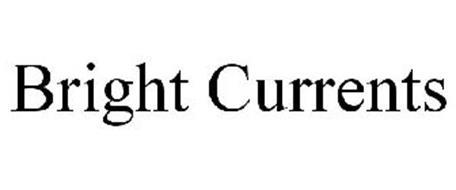 BRIGHT CURRENTS