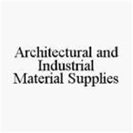 ARCHITECTURAL AND INDUSTRIAL MATERIAL SUPPLIES