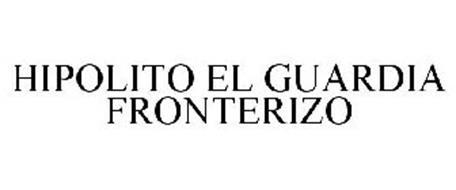 HIPOLITO EL GUARDIA FRONTERIZO