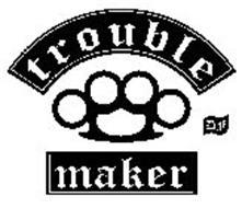 TROUBLE MAKER DF